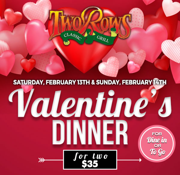 TwoRows Valentine's Day Special Dinner